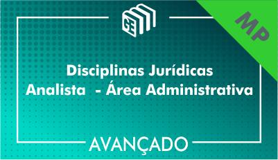 Disciplinas Jurídicas Analista Administrativo MP - Avançado