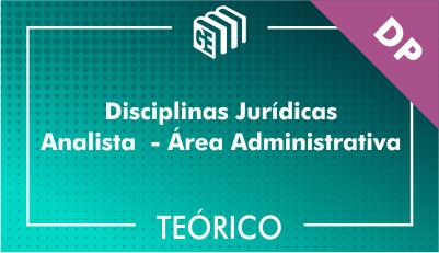 Disciplinas Jurídicas Analista Administrativo DP - Teórico