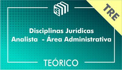 Disciplinas Jurídicas Analista Administrativo TRE - Teórico