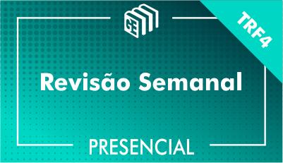 Revisão Semanal - Concurso TRF4 - Presencial
