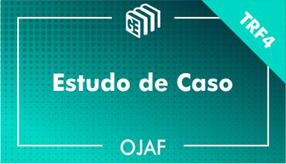 Estudo de Caso - OJAF - TRF4