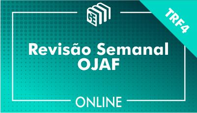Revisão Semanal - Concurso TRF4 - OJAF