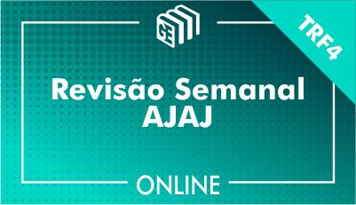 Revisão Semanal - Concurso TRF4 - AJAJ