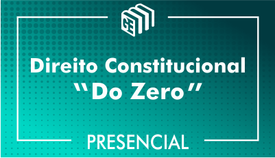 Direito Constitucional - Do Zero - Presencial