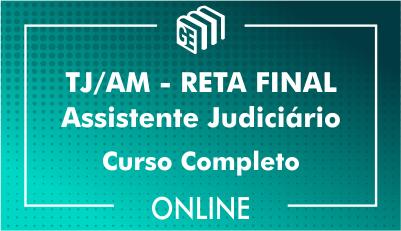 TJ/AM - RETA FINAL - Assistente Judiciário - Curso Completo