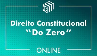 Direito Constitucional - Do Zero