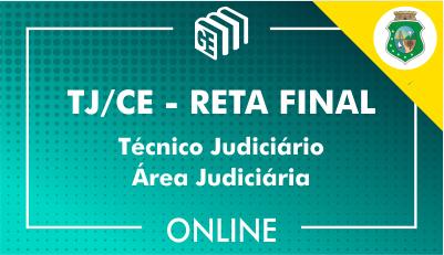 TJ/CE - RETA FINAL - Técnico Judiciário - Área Judiciária