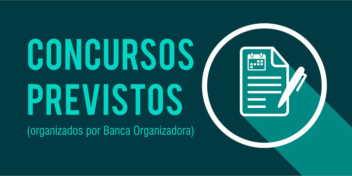 CONCURSOS PREVISTOS (ordenados por Banca Organizadora)