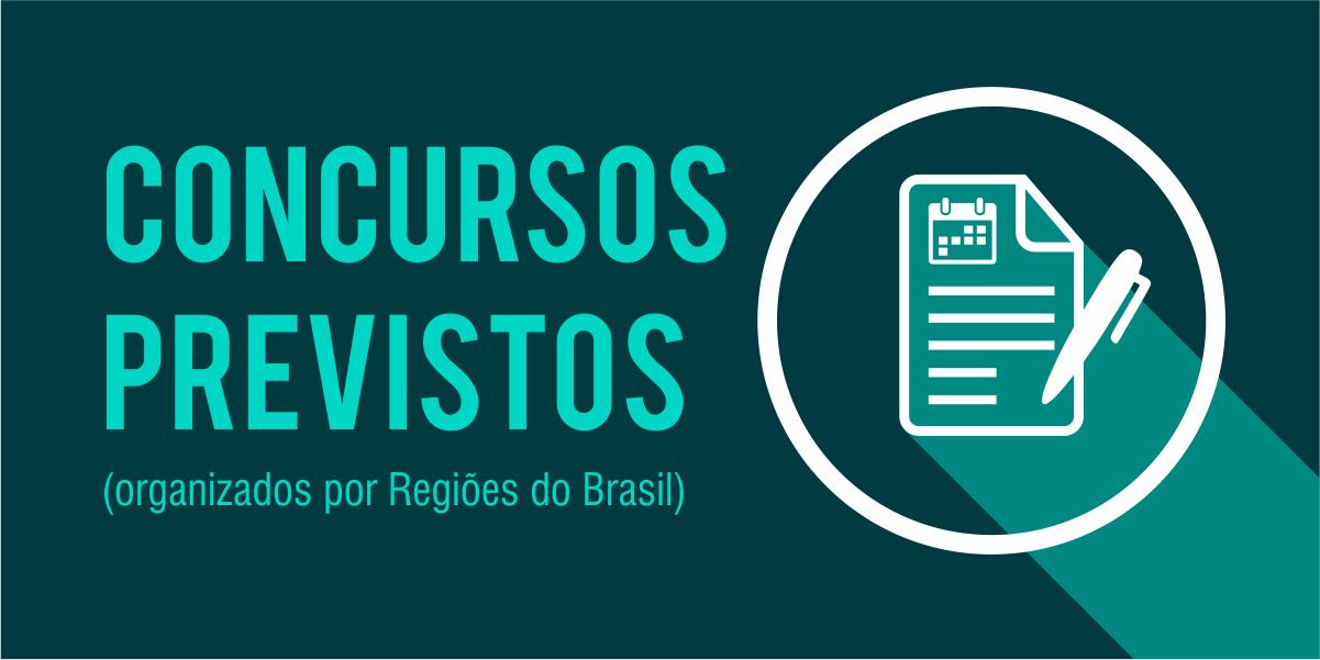 CONCURSOS PREVISTOS (ordenados por Regiões do Brasil)