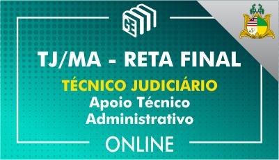 TJ/MA - RETA FINAL - Técnico Judiciário - Apoio Técnico Administrativo