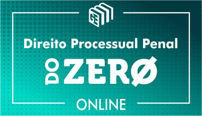 Direito Processual Penal  - Do Zero
