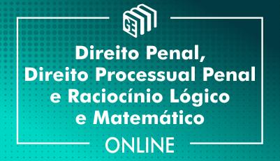 Direito Penal, Direito Processual Penal e Raciocínio Lógico e Matemático