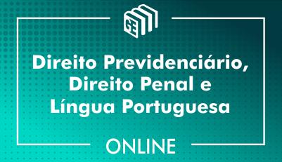 Direito Previdenciário, Direito Penal e Língua Portuguesa