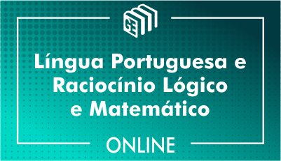 2019 - Língua Portuguesa e Raciocínio Lógico e Matemático