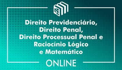 Direito Previdenciário, Direito Penal, Direito Processual Penal e Raciocínio Lógico e Matemático