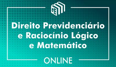Direito Previdenciário e Raciocínio Lógico e Matemático