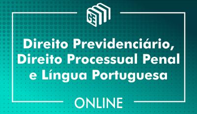 Direito Previdenciário, Direito Processual Penal e Língua Portuguesa