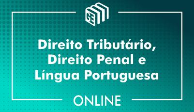 Direito Tributário, Direito Penal e Língua Portuguesa