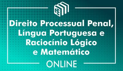 Direito Processual Penal, Língua Portuguesa e Raciocínio Lógico e Matemático