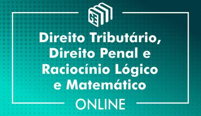 Direito Tributário, Direito Penal e Raciocínio Lógico e Matemático