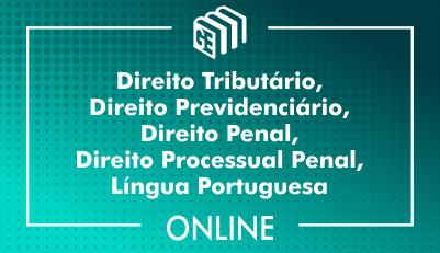 Direito Tributário, Direito Previdenciário, Direito Penal, Direito Processual Penal, Língua Portuguesa