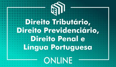Direito Tributário, Direito Previdenciário, Direito Penal e Língua Portuguesa