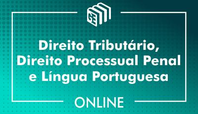 Direito Tributário, Direito Processual Penal e Língua Portuguesa