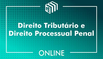 Direito Tributário e Direito Processual Penal