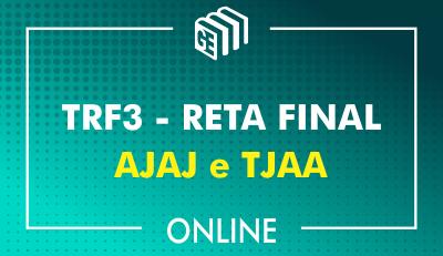 TRF3 - RETA FINAL - Analista e Técnico Judiciário