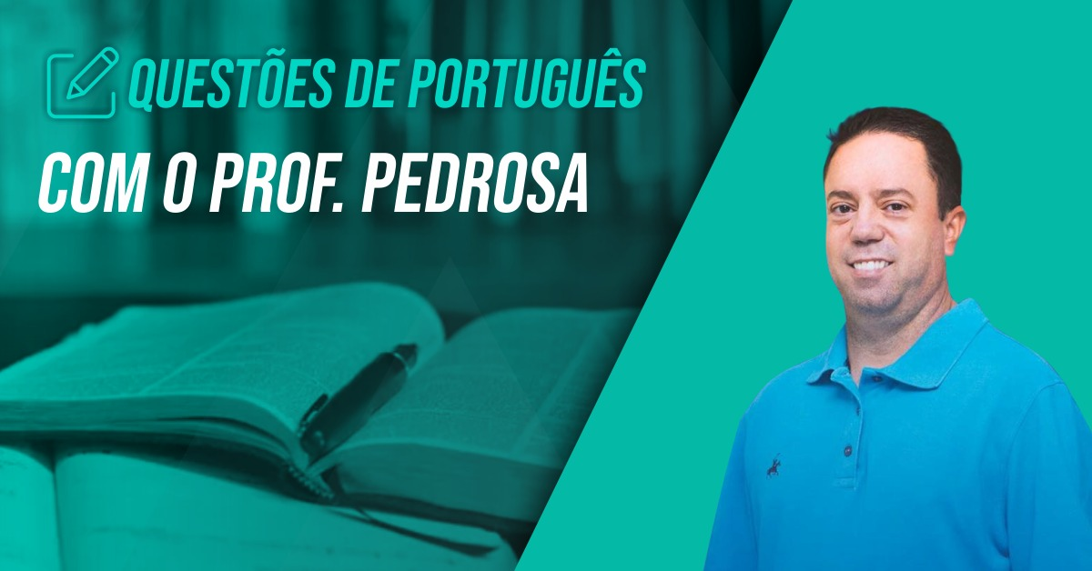 Questões de Português com Prof. Pedrosa