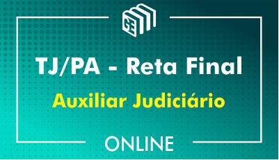 TJ/PA - Reta Final - Auxiliar Judiciário