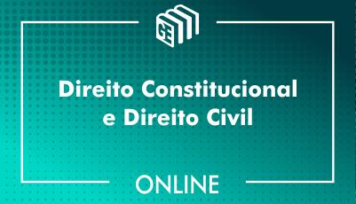Direito Constitucional e Direito Civil