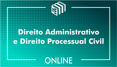 Direito Administrativo e Direito Processual Civil