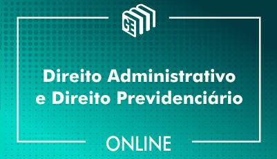Direito Administrativo e Direito Previdenciário