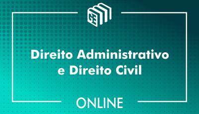Direito Administrativo e  Direito Civil