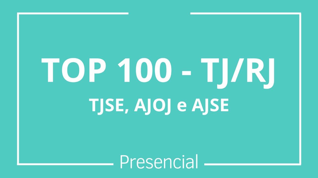 TOP 100 - TJ/RJ - Presencial