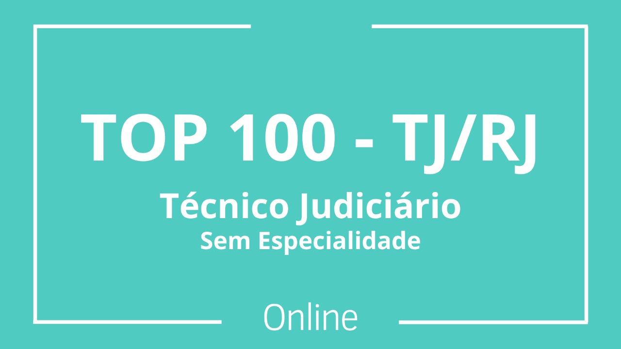 TOP 100 - TJ/RJ - Técnico Judiciário - Sem Especialidade - Online
