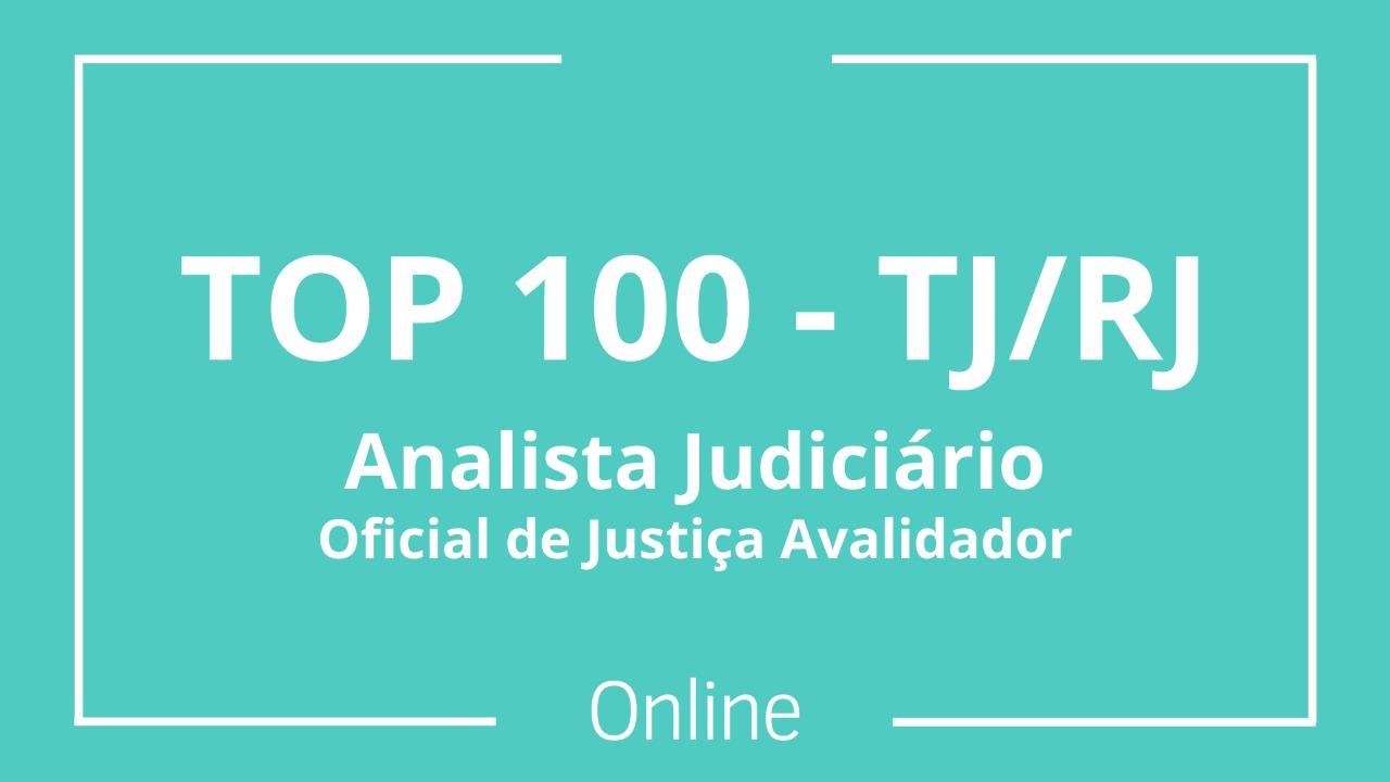 TOP 100 - TJ/RJ - Analista Judiciário - Oficial de Justiça Avaliador - Online