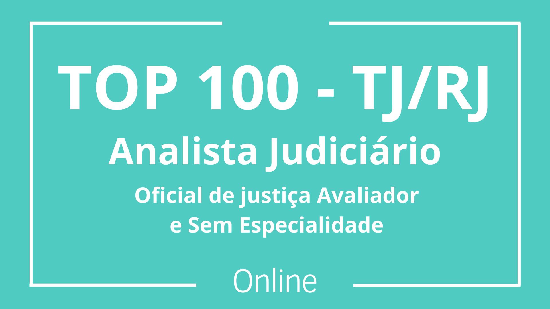 TOP 100 - TJ/RJ - Analista - OJA e SE
