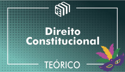 Direito Constitucional - Teórico