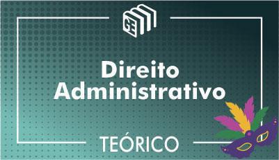 Direito Administrativo - Teórico