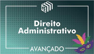 Direito Administrativo - Avançado