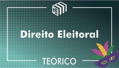 Direito Eleitoral - Teórico