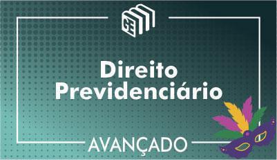 Direito Previdenciário - Avançado