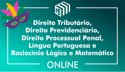 Direito Tributário, Direito Previdenciário, Direito Processual Penal, Língua Portuguesa, Raciocínio Lógico e Matemático