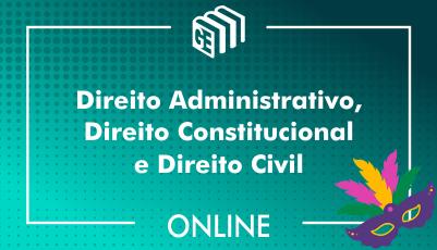 Direito Administrativo, Direito Constitucional e Direito Civil
