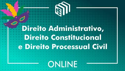 Direito Administrativo, Direito Constitucional e Direito Processual Civil