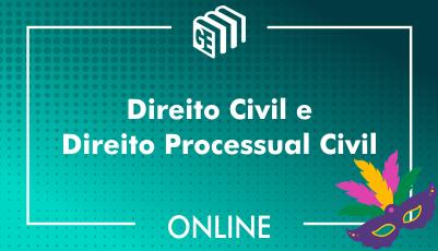 Direito Civil e Direito Processual Civil
