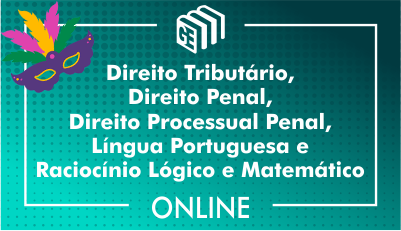 Direito Tributário, Direito Penal, Direito Processual Penal, Língua Portuguesa e Raciocínio Lógico e Matemático