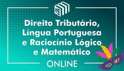 Direito Tributário, Língua Portuguesa e Raciocínio Lógico Matemático
